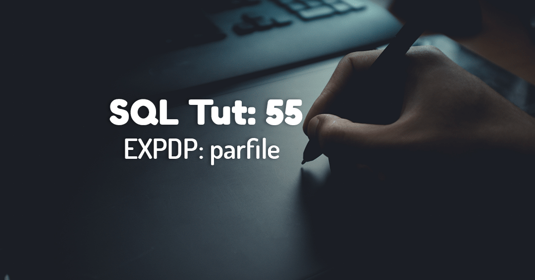 How To Export Tables Using PARFILE Parameter Of Expdp Data