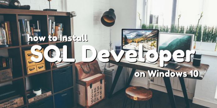how to install sql developer on windows 10 by manish sharma