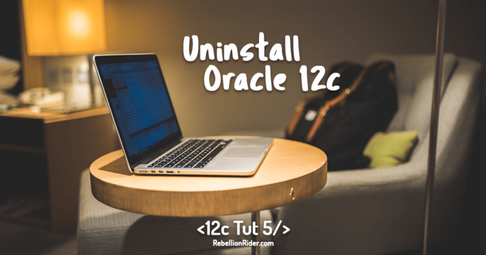 How to Uninstall Oracle Database 12c from Windows 10