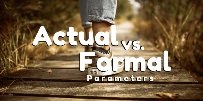 Actual Parameters Versus Formal Parameters by manish sharma
