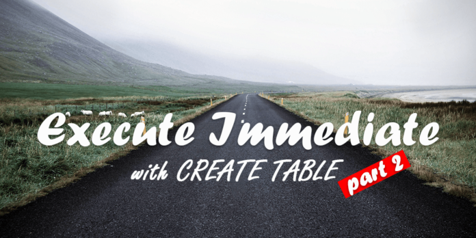 create table ddl with execute immediate of native dynamic by manish sharma