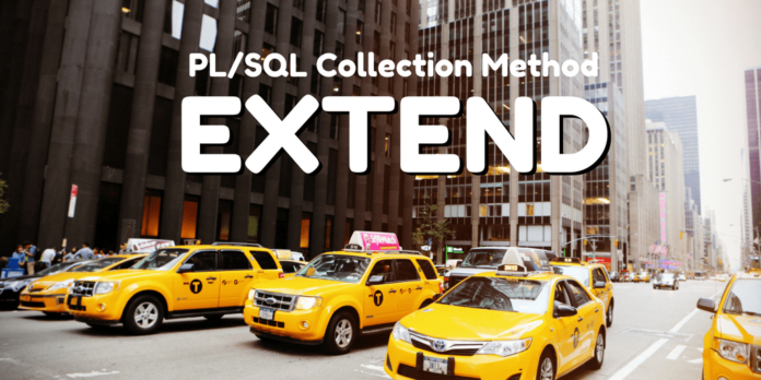 pl/sql collection method extend in oracle database by manish sharma