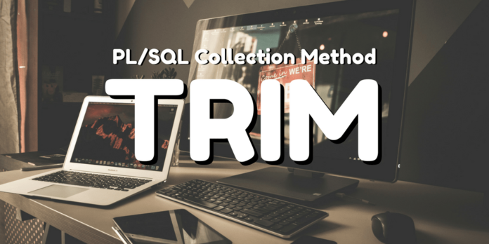 pl/sql collection method trim in oracle database by manish sharma