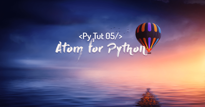 atom editor for python by manish sharma