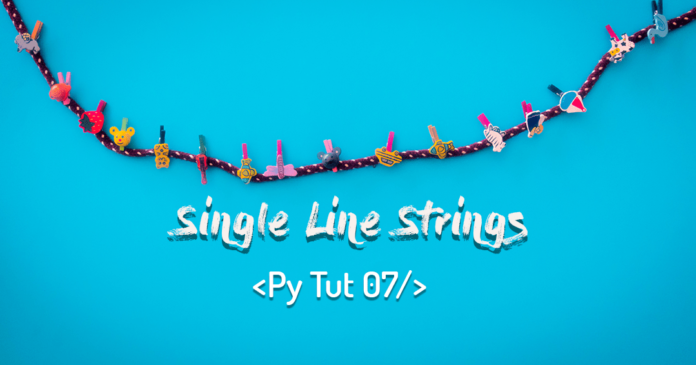Single Line Strings in Python Programming By Manish Sharma