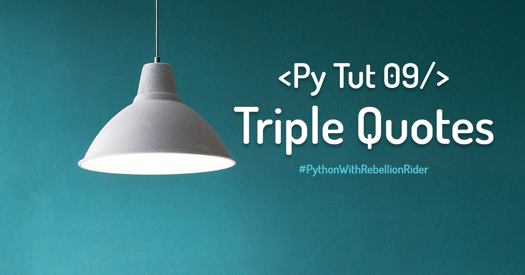 Triple Quotes For Multi-Line String in Python | RebellionRider