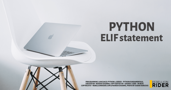 Python if elif else statement by Manish Sharma