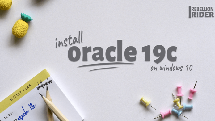 How To Install Oracle Database 19c on Windows 10