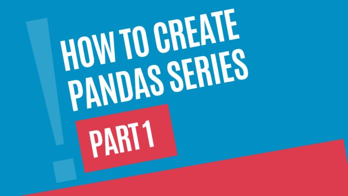 how to create pandas series by manish sharma